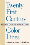 Twenty First Century Color Lines