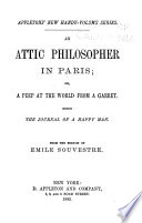 An Attic Philosopher in Paris  Or  A Peep at the World from a Garret  Being a Journal of a Happy Man Book