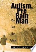 Autism  Pre Rain Man