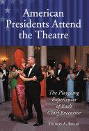 American Presidents Attend the Theatre Pdf/ePub eBook