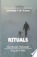 Rituals   Symbiosis between Dog and Man