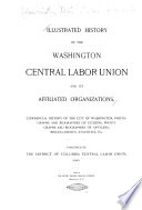 Illustrated History of the Washington Central Labor Union and Its Affiliated Organizations