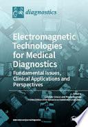 Electromagnetic Technologies for Medical Diagnostics Book