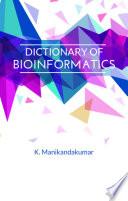 Dictionary of Bioinformatics