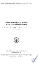 Bibliography of Recent Research in the Field of High Polymers