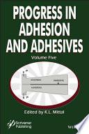 Progress in Adhesion Adhesives  Volume 5 Book