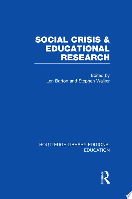 Social Crisis and Educational Research  RLE Edu L