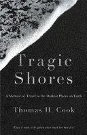 Tragic Shores: A Memoir of Dark Travel