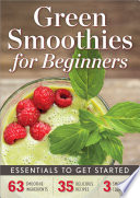 Green Smoothies For Beginners Essentials To Get Started