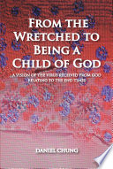 From The Wretched To Being A Child Of God