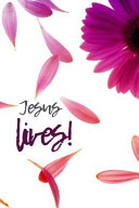 Jesus Lives!: Bible Journalling/Study/Prayer Notebook with a Beautiful Bible Text Cover