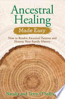 Ancestral Healing Made Easy