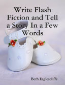 Write Flash Fiction and Tell a Story In a Few Words