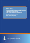 Analysis of Cultural Differences and Their Effects on Marketing Products in the United States of America and Germany: A Cultural Approach to Marketing Using Edward T. Hall and Geert Hofstede