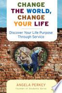 Change the World  Change Your Life