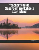 Teacher's Guide Classroom Worksheets Scar Island