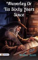Waverley Or Tis Sixty Years Since [Pdf/ePub] eBook