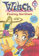 W.I.T.C.H. Chapter Book #3: Finding Meridian