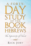 A Forty-Day Study of the Book of Hebrews Pdf/ePub eBook