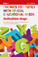 Phonics for Pupils with Special Educational Needs Book 7: Multisyllable Magic