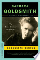 Obsessive Genius The Inner World Of Marie Curie Great Discoveries
