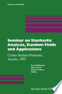 Seminar on Stochastic Analysis, Random Fields and Applications