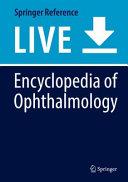 Encyclopedia of Ophthalmology