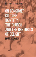 Pdf On Consumer Culture, Identity, the Church and the Rhetorics of Delight Telecharger