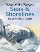 David Bellamy s Seas   Shorelines in Watercolour