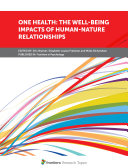 One Health  The Well being Impacts of Human nature Relationships