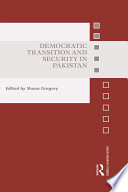 Democratic Transition And Security In Pakistan