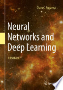 """Neural Networks and Deep Learning: A Textbook"" by Charu C. Aggarwal"