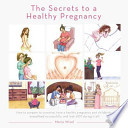 The Secrets to a Healthy Pregnancy