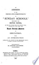 An address to the friends and superintendants of  Sunday schools      on the advantages that with result from     the Royal British system of education Book