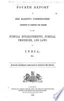 Report of Her Majesty s Commissioners Appointed to Consider the Reform of the Judicial Establishment  Judicial Procedure  and Laws of India   c