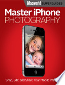 Master iPhone Photography  Macworld Superguides  Book