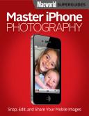 Master iPhone Photography  Macworld Superguides