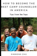 How to Become the Best Camp Counselor in America  Tips from the Tops