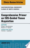 EUS Guided Tissue Acquisition  An Issue of Gastrointestinal Endoscopy Clinics