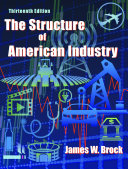 The Structure of American Industry: Thirteenth Edition
