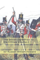 The British Expedition to the Crimea Volume 2