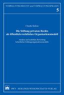 Die Stiftung privaten Rechts als öffentlich-rechtliches Organisationsmodell
