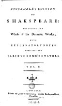 Stockdale's Edition of Shakespeare: Including, in One Volume, the Whole of His Dramatic Works; with Explanatory Notes Compiled from Various Commentators. Embellished with a Striking Likeness of the Author