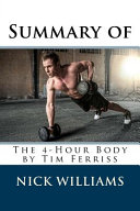 Summary of the 4 hour Body by Tim Ferriss