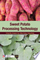 """""""Sweet Potato Processing Technology"""" by Taihua Mu, Hongnan Sun, Miao Zhang, Cheng Wang"""