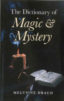 The Dictionary of Magic and Mystery