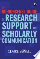 The No nonsense Guide to Research Support and Scholarly Communication