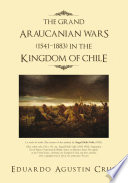THE GRAND ARAUCANIAN WARS  15411883  in the KINGDOM of CHILE