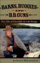 Barns Buggies and B B  Guns