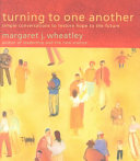 Turning to One Another: Simple Conversations to Restore Hope to the ...
